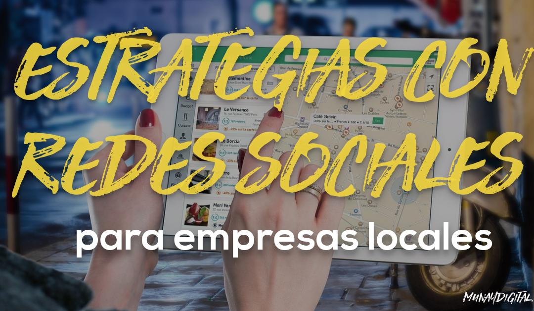 Estrategias con redes sociales para empresas locales