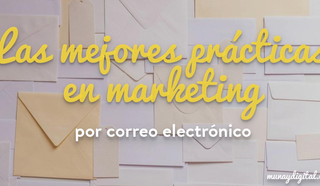 Aprende las mejores prácticas en marketing por correo electrónico